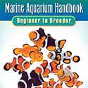 Marine Aquarium Handbook - Beginner to Breeder