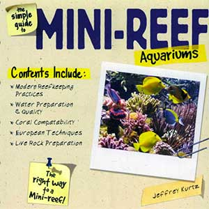 Simple Guide to Mini-Reef Aquariums